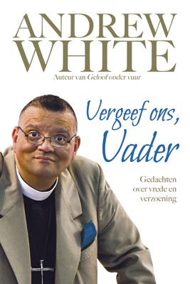 Vergeef ons Vader Andrew White 9789033800818