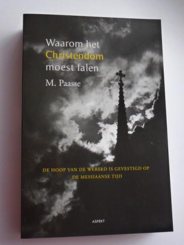 Waarom het christendom moest falen M. Paasse 9789059118539