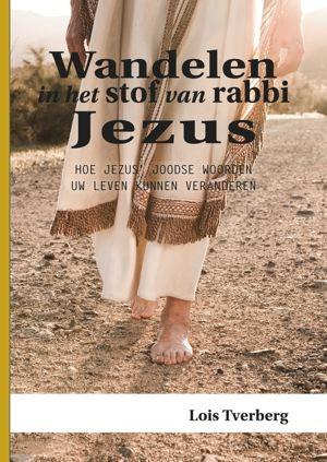 Wandelen in het stof van rabbi Jezus Louis Tverberg 9789081891455