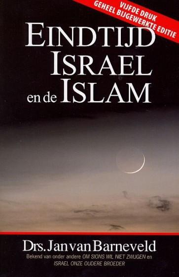 Eindtijd Israël en Islam Drs Jan van Barneveld 9789064511233