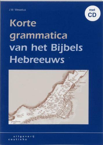 Korte grammatica van het bijbels Hebreeuws J.W. Wesselius 9789062830985