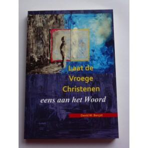 Laat de vroege christenen eens aan het woord D. Bercot 9789079859078