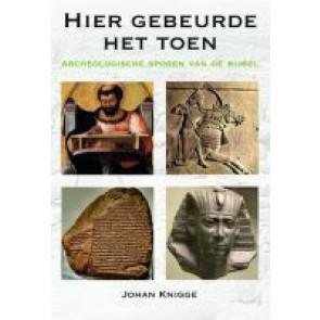 Hier gebeurde het Toen Johan Knigge 9789058816337