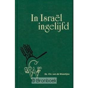 In Israël ingelijfd 2 Chr. Van de Woestijne 9789075236446