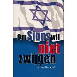 Om Sions wil niet zwijgen Jan van Barneveld 9789064510946